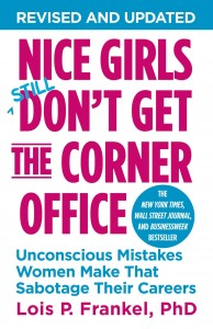 077: Nice Girls Still Don't Get the Corner Office: How Women Leaders Can Succeed Today | with Dr. Lois Frankel