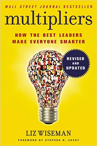 158: Multipliers — How the Best Leaders Make Everyone Smarter | with Liz Wiseman