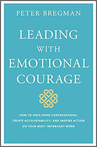 179: Leading with Emotional Courage | with Peter Bregman