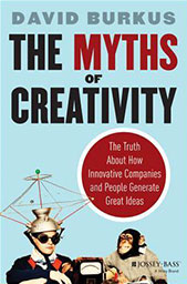 Creativity Resources - The Myths of Creativity - The Truth about How Innovative Companies and People Generate Great Ideas