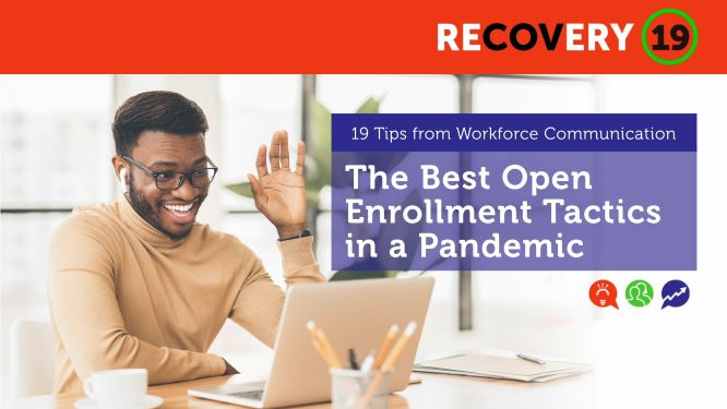 The Best Open Enrollment Tactics in a Pandemic